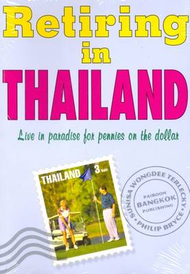 Retiring in Thailand: Live in Paradise for Pennies on the Dollar (Paperback)
