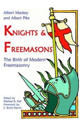 Knights & Freemasons - The Birth of Modern Freemasonry (Paperback)