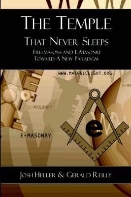 Temple That Never Sleeps: Freemasons and E-masonry Toward a New Paradigm (Paperback)