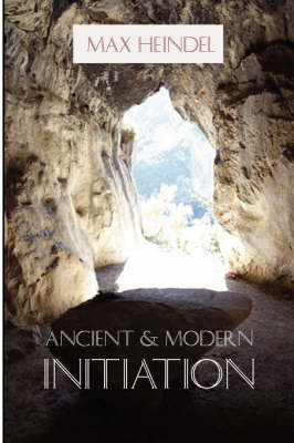 Ancient and Modern Initiation (Paperback)