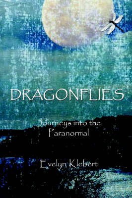 Dragonflies - Journeys into the Paranormal (Paperback)