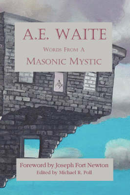 A E. Waite - Words From a Masonic Mystic (Paperback)