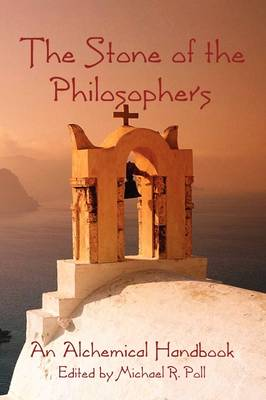The Stone of the Philosophers: An Alchemical Handbook (Paperback)