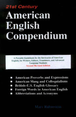21st Century American English Compendium: A Portable Guidebook for Translators, Interpreters, Writers, Editors, & Advanced Language Students, 2nd Edition (Paperback)