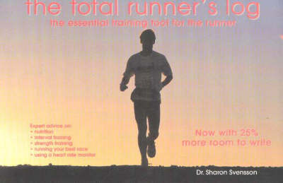 The Total Runner's Log: The Essential Training Tool for the Runner (Paperback)