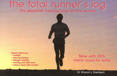 Total Runner's Log: The Essential Training Tool for the Runner, Third Edition (Paperback)