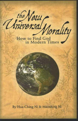 The New Universal Morality: How to Find God in Modern Times (Paperback)