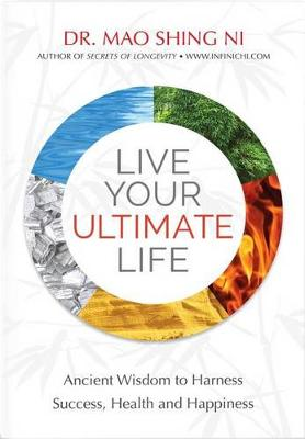 Live Your Ultimate Life: Ancient Wisdom to Harness Success, Health and Happiness (Paperback)