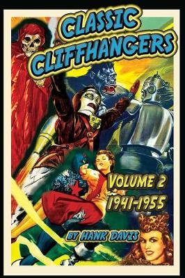 Classic Cliffhangers: Volume 2, 1941-1955 - Classic Cliffhangers 2 (Paperback)