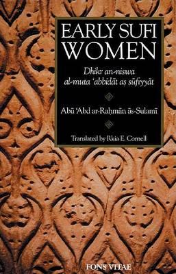 Early Sufi Women: A Bilingual Critical Edition of as Sulami's Dikr An-Niswa Al-Muta 'abbitdat As-Sufuyyat (Paperback)