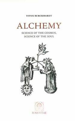 Alchemy: Science of the Cosmos, Science of the Soul (Paperback)