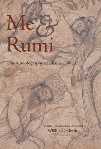 ME and Rumi: The Autobiography of Shams-i Tabrizi (Paperback)