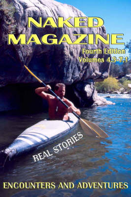 Naked Magazine Real Stories: Encounters and Adventures: A Collection of True Stories from Our Naked Magazine Readers - Boner Books (Paperback)