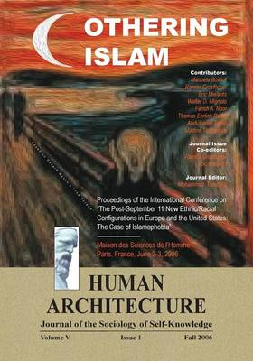 Othering Islam: Proceedings of the International Conference on the Post-September 11 New Ethnic/Racial Configurations in Europe and the United States-The Case of Islamophobia --Maison Des Sciences de L'Homme, Paris, France, June 2-3 2006 (Paperback)