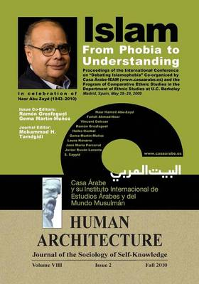 Islam: From Phobia to Understanding (Proceedings of the International Conference on 'Debating Islamophobia' Co-Organized by Casa Arabe-Ieam and the Program of Comparative Ethnic Studies in the Department of Ethnic Studies at U. C. Berkeley, Madrid, Spain, May 28- (Paperback)