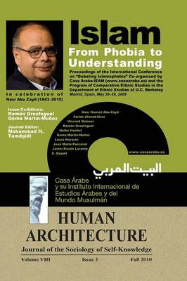 Islam: From Phobia to Understanding (Proceedings of the International Conference on 'Debating Islamophobia' Co-Organized by Casa Arabe-Ieam and the Program of Comparative Ethnic Studies in the Department of Ethnic Studies at U. C. Berkeley, Madrid, Spain, May 28- (Hardback)