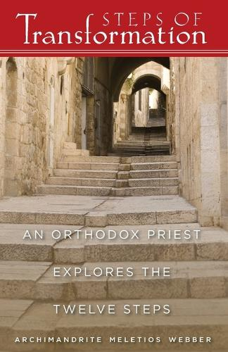 Steps of Transformation - an Orthodox Priest Explores the 12 Steps (Paperback)