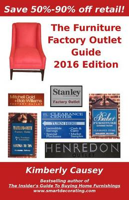 The Furniture Factory Outlet Guide, 2016 Edition (Paperback)