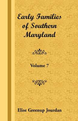 Early Families of Southern Maryland: Volume 7 (Paperback)