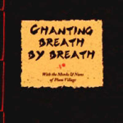 Chanting Breath by Breath: With the Monks and Nuns of Plum Village (CD-Audio)