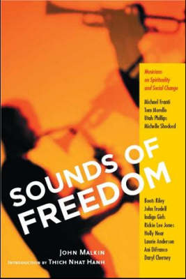 Sounds of Freedom: Musicians and Spiritual Teachers on Social Change (Paperback)