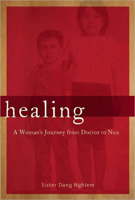Healing: A Woman's Journey from Doctor to Nun (Paperback)