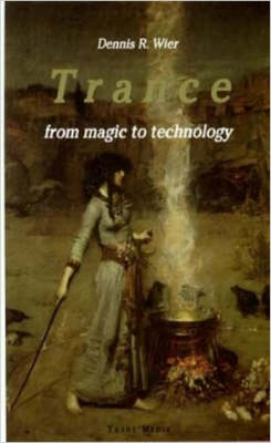 Trance: From Magic to Technology (Paperback)