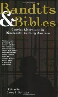 Bandits & Bibles: Convict Literature in Nineteenth-Century America (Paperback)