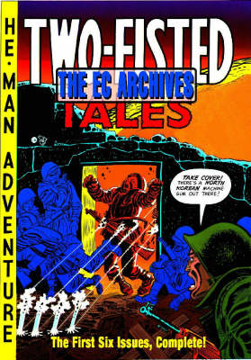 The EC Archives: Two-Fisted Tales Volume 1 (Hardback)