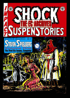 The The EC Archives: The EC Archives: Shock Suspenstories Volume 1 Shock Suspenstories v. 1 (Hardback)