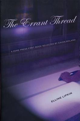 The Errant Thread - Kore Press First Book Award for Poetry (Paperback)