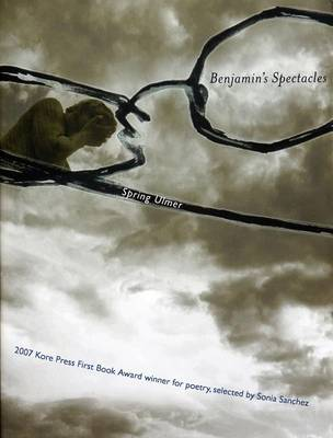 Benjamin's Spectacles - Kore Press First Book Award for Poetry (Paperback)