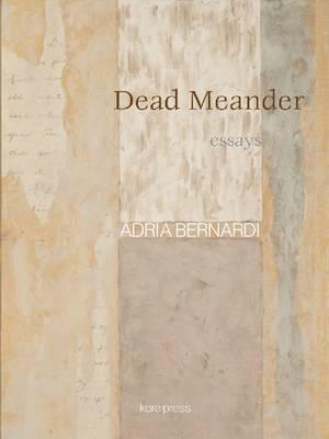 Dead Meander: Essays (Paperback)