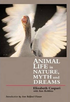 Animal Life in Nature, Myth and Dreams (Paperback)