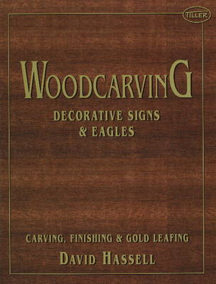 Woodcarving: Decorative Signs & Eagles: Decorative Signs & Eagles (Paperback)