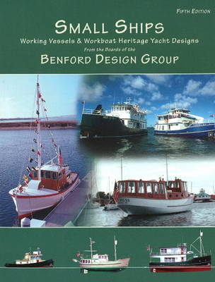 Small Ships: Working Vessels & Workboat Heritage Yacht Designs: 5th Edition (Paperback)