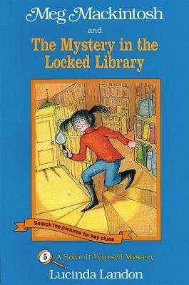 Meg Mackintosh and the Mystery in the Locked Library: A Solve-It-Yourself Mystery (Paperback)