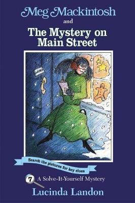 Meg Mackintosh and the Mystery on Main Street: A Solve-It-Yourself Mystery (Paperback)