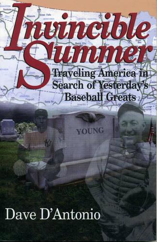 Invincible Summer: Traveling America in Search of Yesterday's Baseball Greats (Paperback)