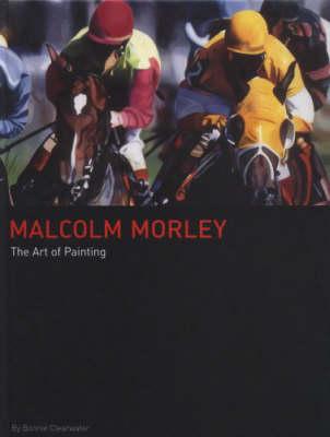 Malcolm Morley: The Art of Painting (Hardback)