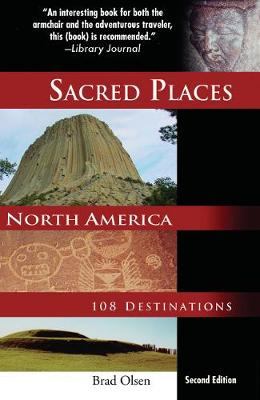Sacred Places North America: 108 Destinations (Paperback)