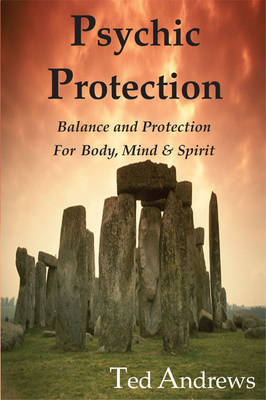 Psychic Protection: Balance and Protection for Body, Mind and Spirit (Paperback)