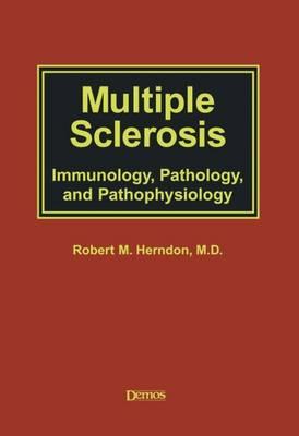 Multiple Sclerosis: Immunology, Pathology and Pathophysiology (Hardback)