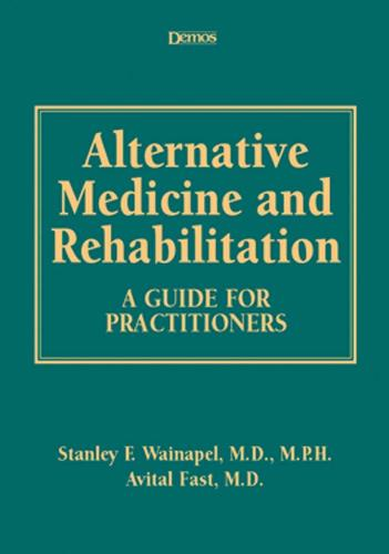 Alternative Medicine and Rehabilitation: A Guide for Practitioners (Hardback)