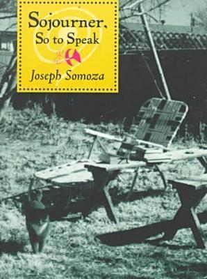 Sojourner So to Speak (Hardback)