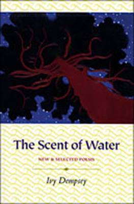 Scent of Water: Poems, 1989-2000 (Hardback)
