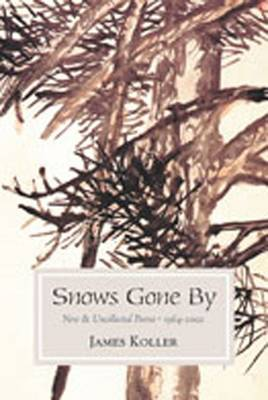 Snows Gone by: New and Collected Poems 1964-2002 (Paperback)