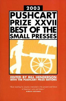 The Pushcart Prize XXVII: Best of the Small Presses (Hardback)