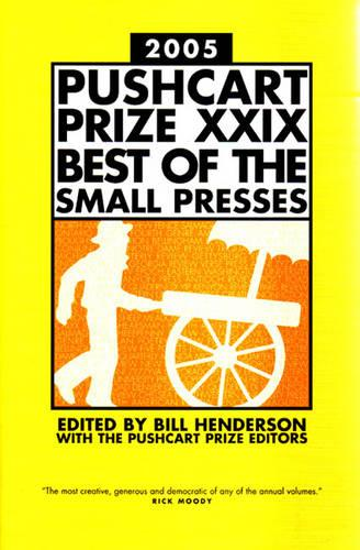 The Pushcart Prize XXIX: Best of the Small Presses (Hardback)