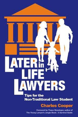 Later-in-Life Lawyers (2nd Ed.): Tips for the Non-Traditional Law Student (Paperback)